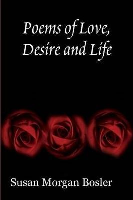 Poems of Love, Desire and Life