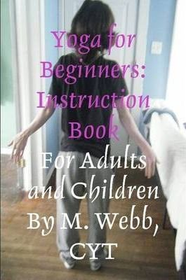Yoga for Beginners: Instruction Book
