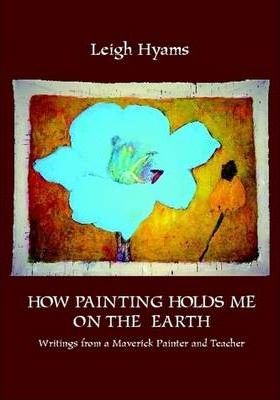 How Painting Holds Me On The Earth