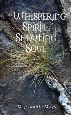 Whispering Spirit, Shouting Soul