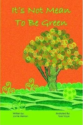 It's Not Mean to Be Green