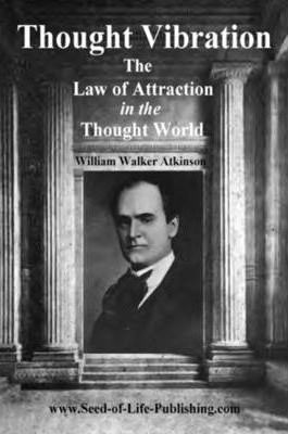 Thought Vibration - Law of Attraction in the Thought World