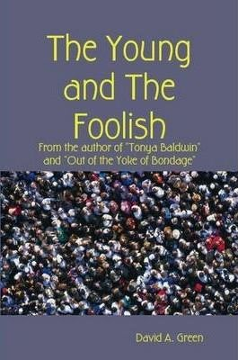 The Young and The Foolish