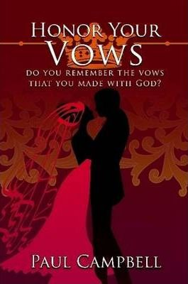 Honor Your Vows: Do You Remember the Vows That You Made with God?