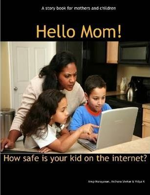 Hello Mom! How Safe is Your Kid on the Internet?