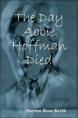 The Day Abbie Hoffman Died