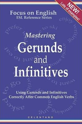 English Gerunds and Infinitives for ESL Learners; Using Them Correctly After Common English Verbs