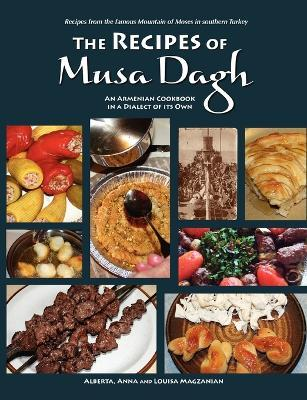 The Recipes of Musa Dagh -- an Armenian Cookbook in a Dialect of Its Own