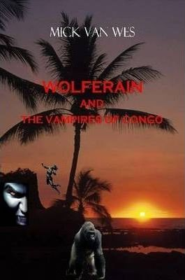 Wolferain and The Vampires of Congo