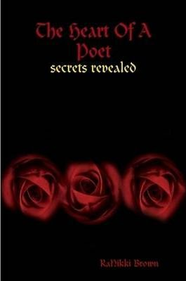 The Heart Of A Poet...Secrets Revealed