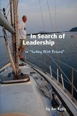 """In Search of Leadership or """"Sailing With Roland"""""""