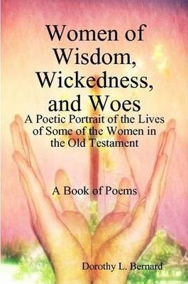 Women of Wisdom, Wickedness, and Woes