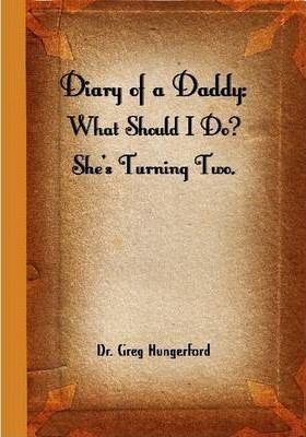Diary of a Daddy: What Should I Do? She's Turning Two.
