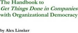 The Handbook to Get Things Done in Companies with Organizational Democracy