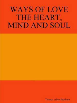 Ways of Love the Heart, Mind and Soul