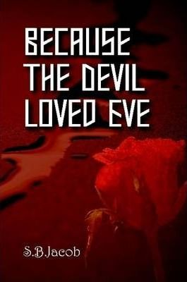 Because the Devil Loved Eve