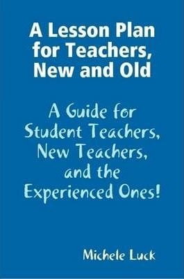 A Lesson Plan for Teachers (New and Old!)