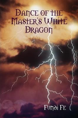 Dance of the Master's White Dragon