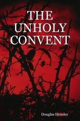 THE Unholy Convent