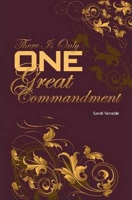 There Is Only One Great Commandment