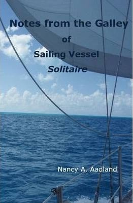 Notes from the Galley of Sailing Vessel Solitaire