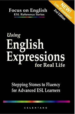Using English Expressions for Real Life: A Guide for Advanced ESL Learners