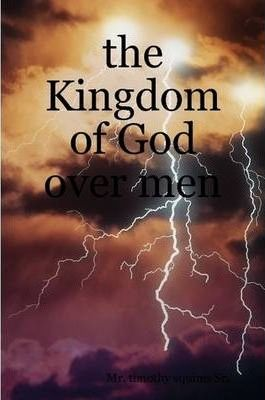 the Kingdom of God Over Men