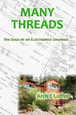Many Threads: The Saga of an Electronics Engineer