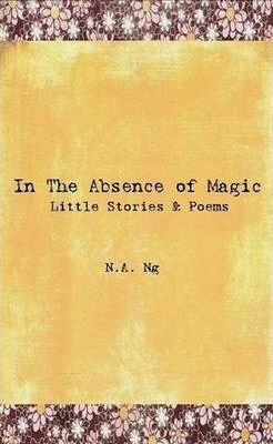 In The Absence Of Magic