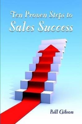 Ten Proven Steps to Sales Success