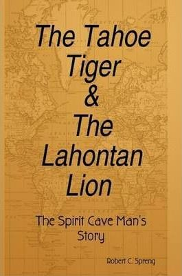 The Tahoe Tiger & The Lahontan Lion
