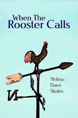 When the Rooster Calls