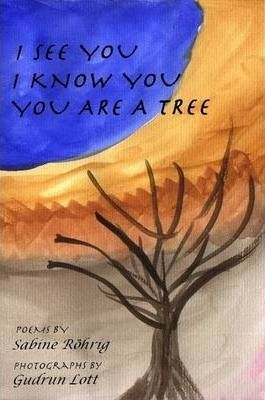 I See You, I Know You, You are a Tree 2