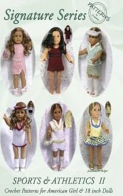 Signature Series SPORTS and ATHLETICS II : Crochet Patterns for 18 Inch and All American Girl Dolls B&W