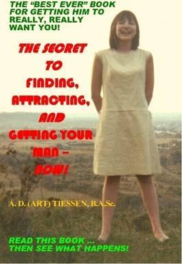 THE Secret to Finding, Attracting, and Getting Your Man - Now!