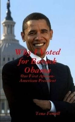 Why I Voted for Barack Obama: Our First African-American President