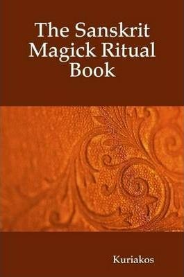 The Sanskrit Magick Ritual Book