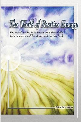 The World of Positive Energy