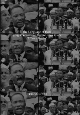 "The Language of Hate: 4,043 Comments on Martin Luther King's ""I Have a Dream"""