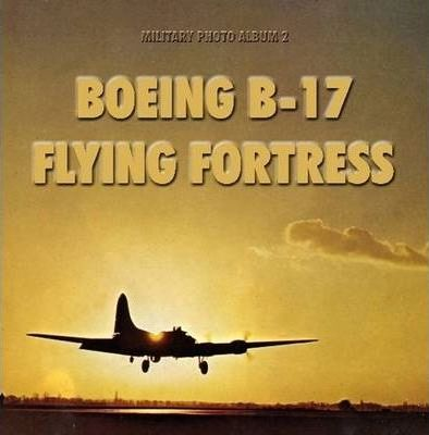 Military Photo Album 2: Boeing B-17 Flying Fortress