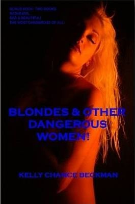 Blondes & Other Dangerous Women!