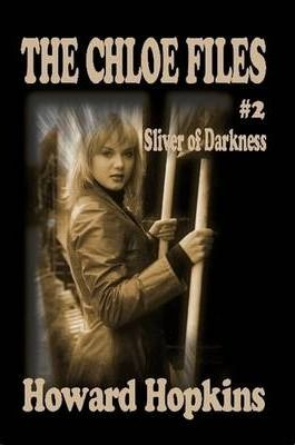 The Chloe Files #2: Sliver of Darkness