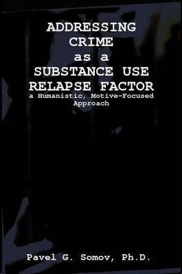 Addressing Crime as a Substance Use Relapse Factor: a Humanistic, Motive-Focused Approach