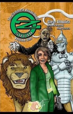 The Complete, Annotated Oz Squad Volume I