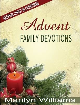 Advent Family Devotions, Keeping Christ in Christmas