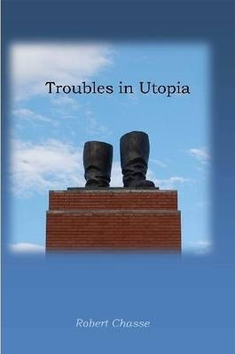 Troubles in Utopia