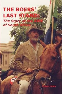 The Boers' Last Stand: The Story of the AWB of South Africa