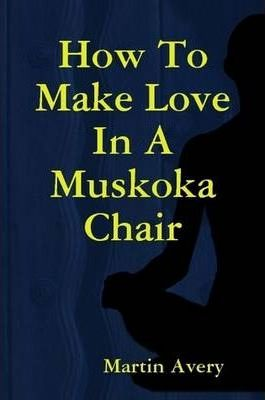 How To Make Love In A Muskoka Chair