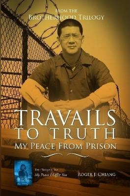 Travails To Truth: My Peace From Prison