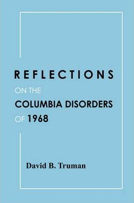 Reflections on the Columbia Disorders of 1968